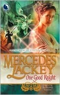 One Good Knight (Five Hundred Kingdoms, #2)  by  Mercedes Lackey