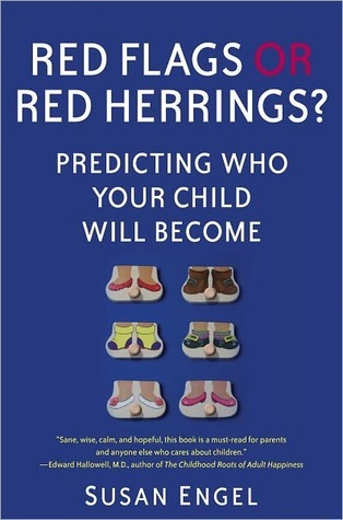 Red Flags or Red Herrings?: Predicting Who Your Child Will Become Susan Engel