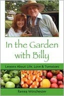 In The Garden With Billy  by  Renea Winchester