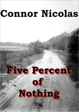 Five Percent of Nothing Connor Nicolas