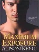 Maximum Exposure (SG-5 Series) Alison Kent