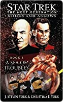 Star Trek The Next Generation: Slings and Arrows, Book 1: A Sea of Troubles