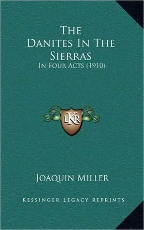 The Danites in the Sierras  by  Joaquin Miller
