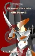 Gift Search (Book 2 of The Legend of Draconite)  by  S.A. Thorup