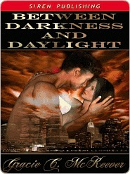 Between Darkness and Daylight Gracie C. McKeever