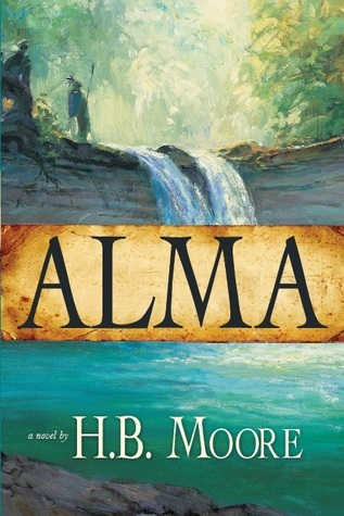 Alma (Book of Mormon, #2)  by  H.B. Moore