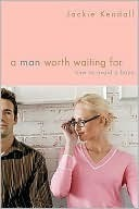 A Man Worth Waiting For: How to Avoid a Bozo  by  Jackie Kendall