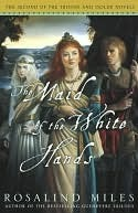 The Maid of the White Hands (Tristan and Isolde, #2) Rosalind Miles