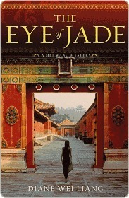 The Eye of Jade (A Mei Wang Mystery, #1)  by  Diane Wei Liang