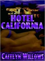 Hotel California Caitlyn Willows