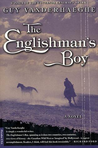 The Englishmans Boy: A Novel  by  Guy Vanderhaeghe