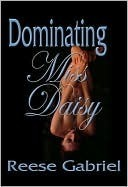 Dominating Miss Daisy Reese Gabriel