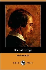 Der Fall Deruga  by  Ricarda Huch