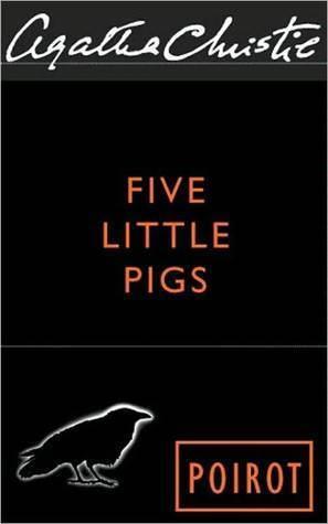 Five Little Pigs(Hercule Poirot, #24) Agatha Christie