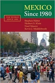 Mexico Since 1980 (The World Since 1980)  by  Stephen Haber
