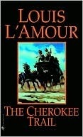 The Cherokee Trail Louis LAmour