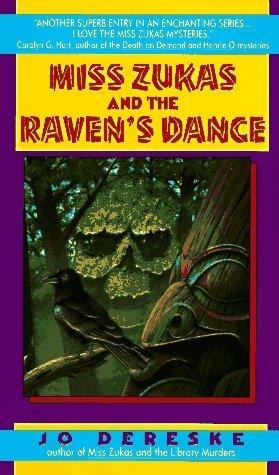 Miss Zukas and the Ravens Dance (A Miss Zukas Mystery, #4) Jo Dereske
