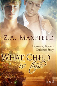 What Child Is This? (Crossing Borders, #2) Z.A. Maxfield