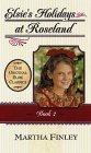 Elsies Holidays at Roselands (The Original Elsie Classics #2) Martha Finley