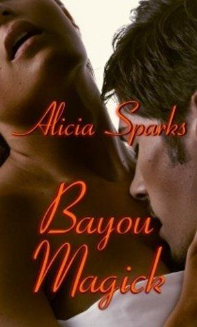 Bayou Magick Alicia Sparks