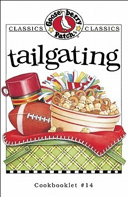Tailgating Cookbook  by  Gooseberry Patch