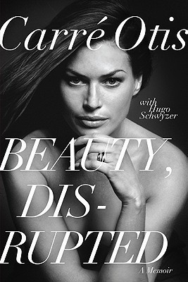 Beauty, Dis-Rupted  by  Carre Otis