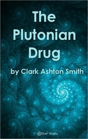 The Plutonian Drug  by  Clark Ashton Smith