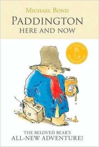 Paddington: Here and Now Michael Bond