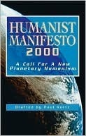 Humanist Manifesto 2000: A Call for New Planetary Humanism: A Call for a New Planetary Humanism  by  Paul Kurtz