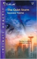 The Quiet Storm (Silhouette Intimate Moments) (Silhouette Intimate Moments, 1218)  by  RaeAnne Thayne