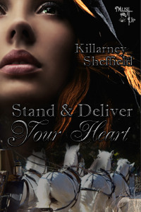 Stand and Deliver Your Heart  by  Killarney Sheffield