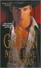 Never Love A Lawman (Reidsville, #1)  by  Jo Goodman