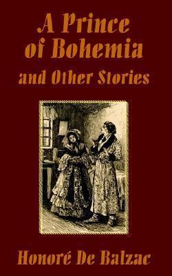 A Prince of Bohemia and Other Stories  by  Honoré de Balzac