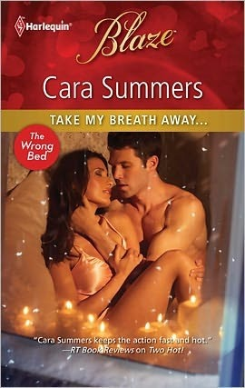 Take My Breath Away... (The Wrong Bed) (Harlequin Blaze #593) Cara Summers