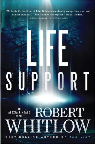 Life Support (Alexia Lindale, #1) Robert Whitlow