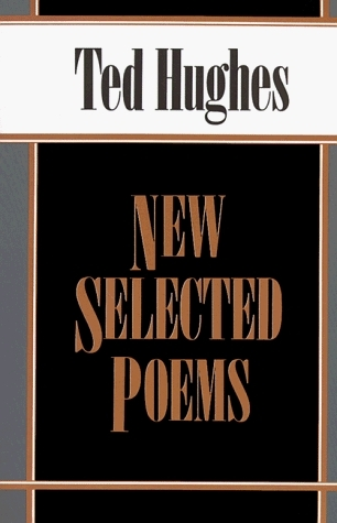 New Selected Poems Ted Hughes