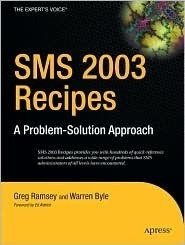 SMS 2003 Recipes: A Problem-Solution Approach  by  Greg Ramsey