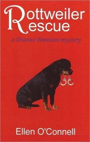 Rottweiler Rescue: A Dianne Brennan Mystery For Dog Lovers Ellen OConnell