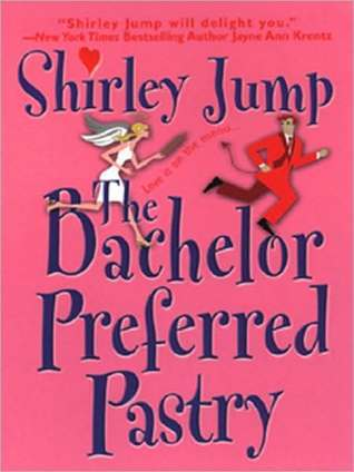 The Bachelor Preferred Pastry (Recipes with Romance, #4)  by  Shirley Jump