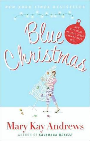 Blue Christmas  (Weezie and Bebe Mysteries, #3) Mary Kay Andrews