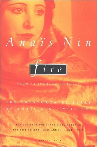 Fire: From A Journal of Love - The Unexpurgated Diary of Anaïs Nin (1934-1937)  by  Anaïs Nin