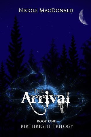 The Arrival (BirthRight Trilogy #1)  by  Nicole MacDonald