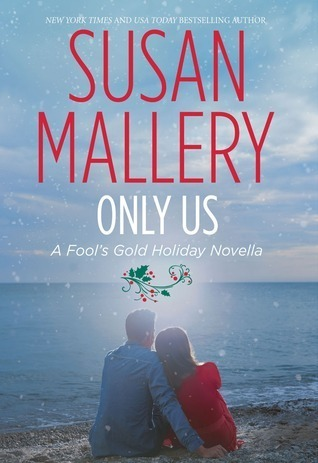 Only Us: A Fools Gold Holiday Novella (Fools Gold, #6.1)  by  Susan Mallery