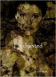 Enchanted  by  Rachel Wells