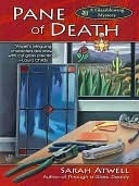 Pane of Death (A Glassblowing Mystery, #2)  by  Sarah Atwell