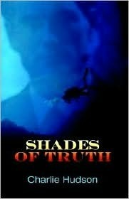 Shades of Truth Charlie Hudson