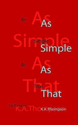 As Simple As That  by  K.A. Thompson