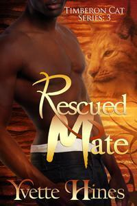 Rescued Mate (Timberon Cats, #3) Yvette Hines