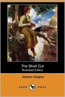The Short Cut  by  Jackson Gregory