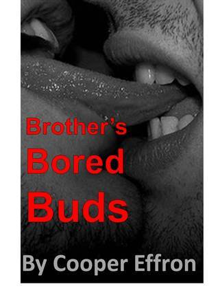 Brothers Bored Buds Cooper Effron